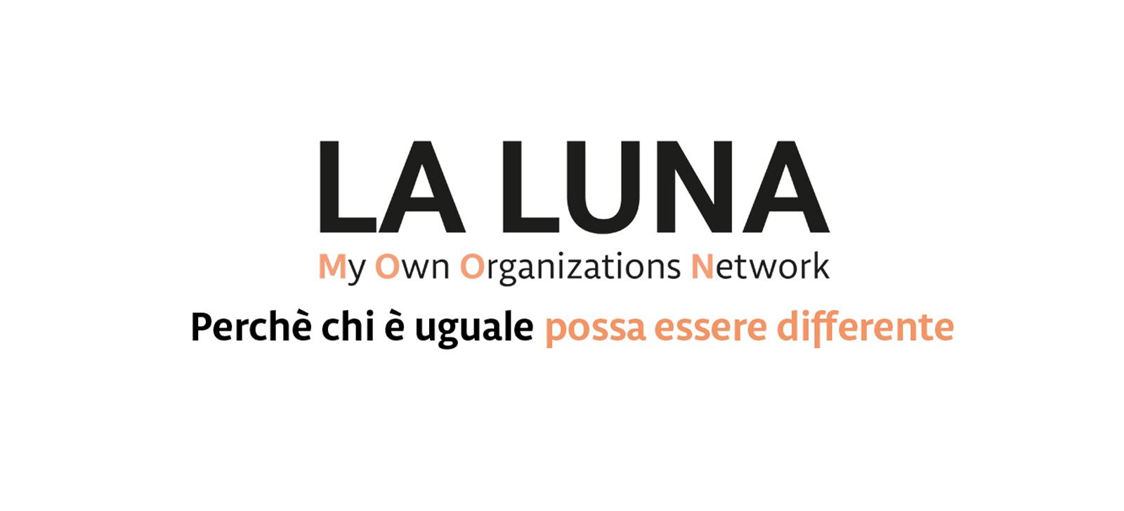 LA LUNA – MY OWN ORGANIZATIONS NETWORK